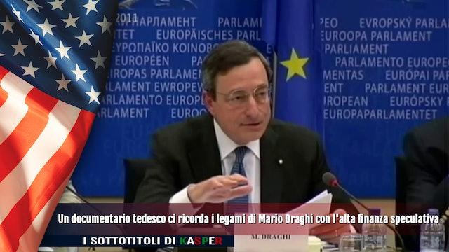 Un documentario tedesco ci ricorda i legami di Draghi con la finanza speculativa
