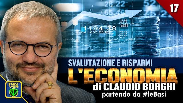 17 - SVALUTAZIONE E RISPARMI: l'Economia di Claudio Borghi partendo da #leBasi.