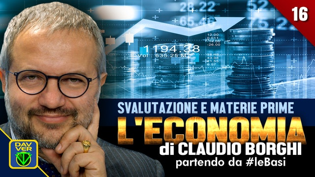 16 - SVALUTAZIONE E MATERIE PRIME: l'Economia di C. Borghi partendo da #leBasi.