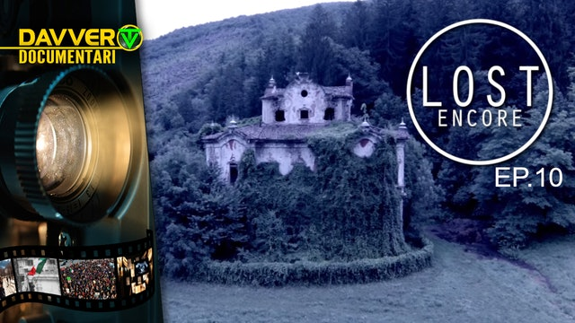 LOST ENCORE EP10: Ville storiche e ville infestate