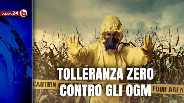 TOLLERANZA 0 CONTRO GLI OGM E RICONVE...