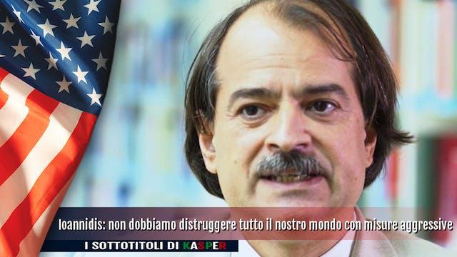 Ioannidis: Non dobbiamo distruggere t...