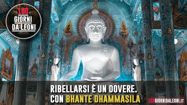 Ribellarsi è un dovere. Ospite il capo monaco Bhante Dhammasila