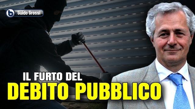 IL FURTO DEL DEBITO PUBBLICO,  SPIEGATO BENE - Guido Grossi