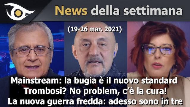 Mainstream: ormai la bugia è il nuovo standard - News 19-26 Mar 2021