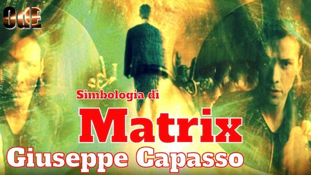 MATRIX. SIMBOLOGIA DI UNA TRILOGIA GNOSTICA. GIUSEPPE CAPASSO
