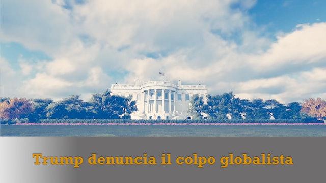 4-3-2021 Trump denuncia il colpo globalista - MN#97
