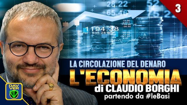 3 - LA CIRCOLAZIONE DEL DENARO: l'Economia di Claudio Borghi partendo da #leBasi