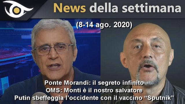 PONTE MORANDI / OMS / VACCINO SPUTNIK - News settimana 8-14 Ago 2020