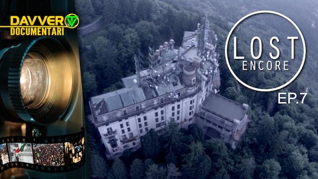 LOST ENCORE EP7: Viggiù e il Grand Hotel Varese