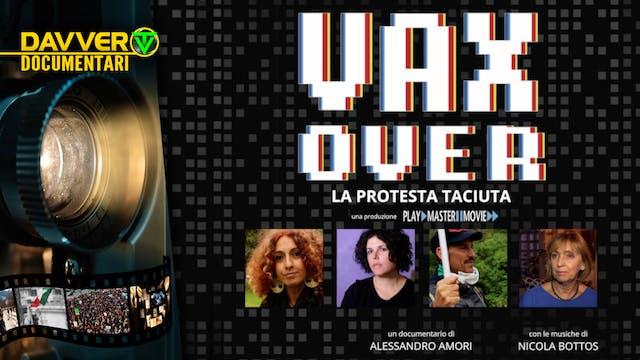 VAX OVER - La protesta taciuta (short...