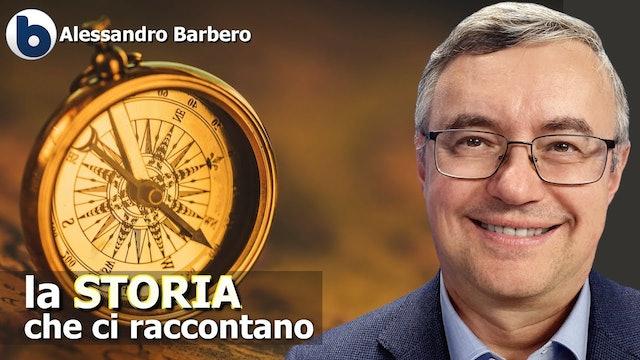 LA STORIA CHE CI RACCONTANO - Alessandro Barbero