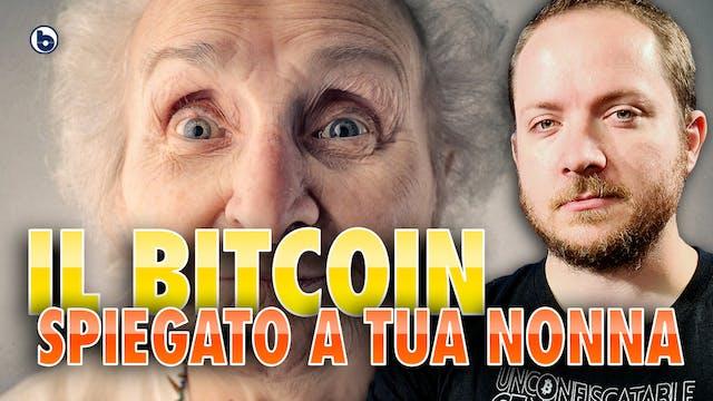 Il Bitcoin spiegato a tua nonna - #By...
