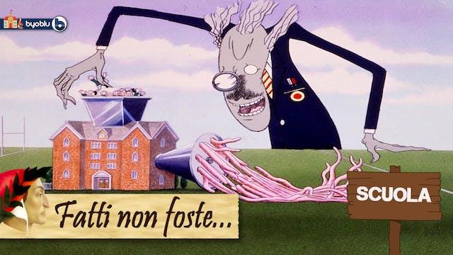 FATTI NON FOSTE...