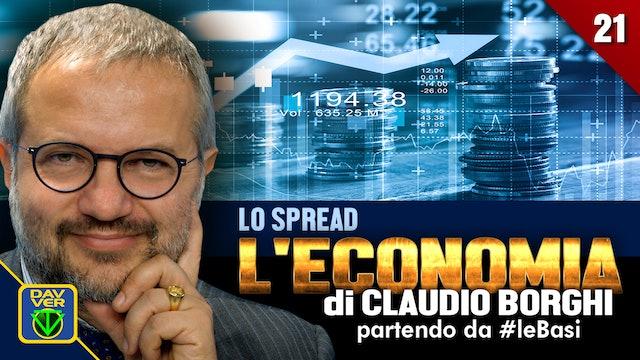 21 - LO SPREAD: l'Economia di Claudio Borghi partendo da #leBasi