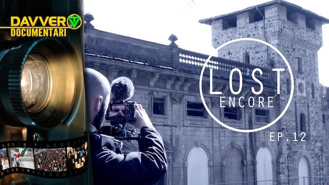 LOST ENCORE EP12: Ville abbandonate del Lago Maggiore