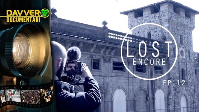 LOST ENCORE EP12: Ville abbandonate d...