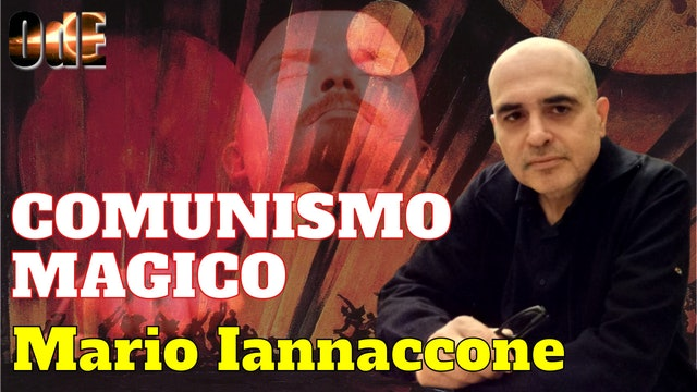 IL COMUNISMO MAGICO, TRA COSMISMO E OCCULTO. MARIO ARTURO IANNACCONE