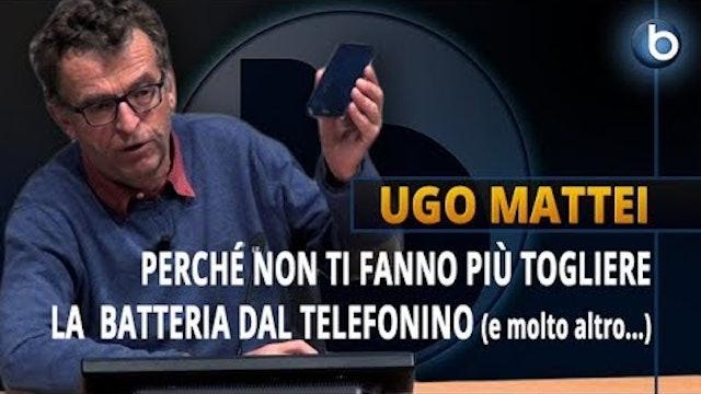 Ugo Mattei: perché non ti fanno più togliere la batteria dallo smartphone