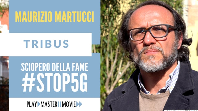 Sciopero della fame #stop5g - Maurizio Martucci