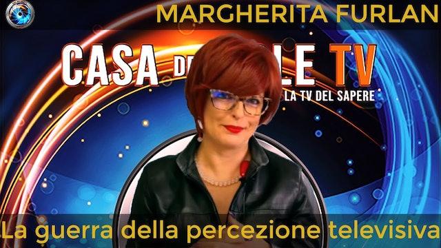 Margherita Furlan: la guerra della percezione televisiva