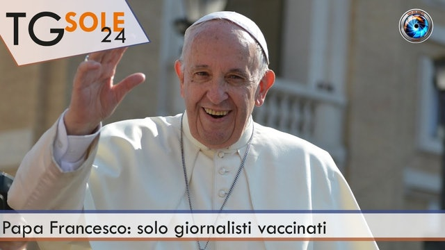 TgSole24 26.02.21 | Papa Francesco: solo giornalisti vaccinati