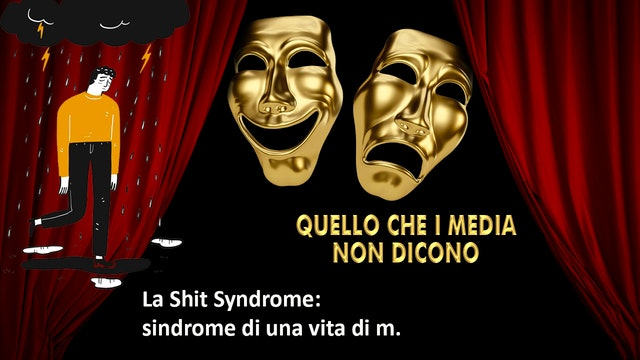 La Shit Syndrome, sindrome di una vita di m.