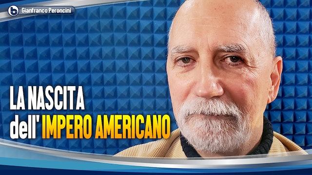 LA NASCITA DELL'IMPERO AMERICANO E DEL GOVERNO DEL MONDO - Gianfranco Peroncini