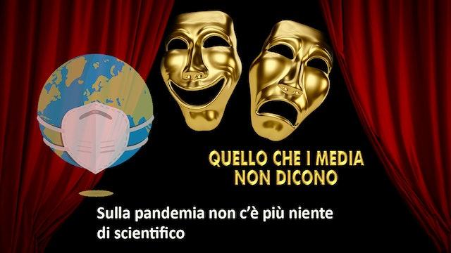 Sulla pandemia non c'è più niente di scientifico