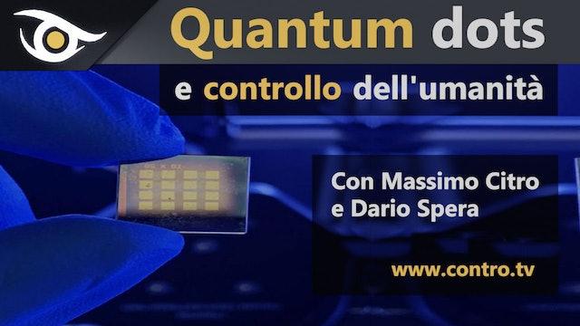 QuantumDots e controllo dell'umanità - Massimo Citro e Dario Spera