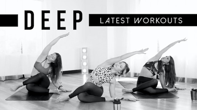 NEW DEEP WORKOUTS