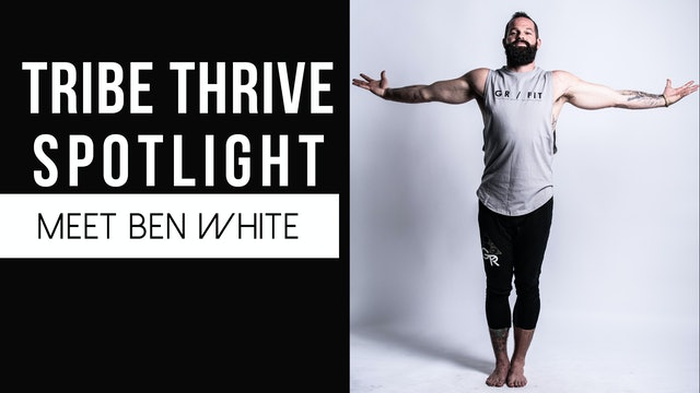 Tribe Thrive Instructor Spotlight: Ben White