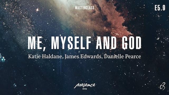 Masterclass 2019 - Day Three - Me, Myself & God
