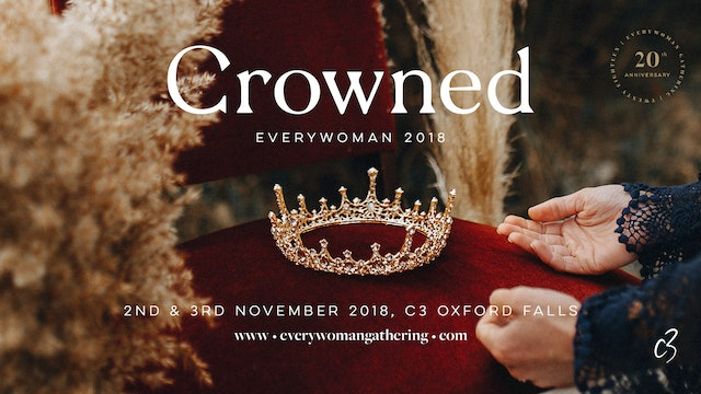Everywoman Gathering, 2018 - Crowned, 20th Anniversary