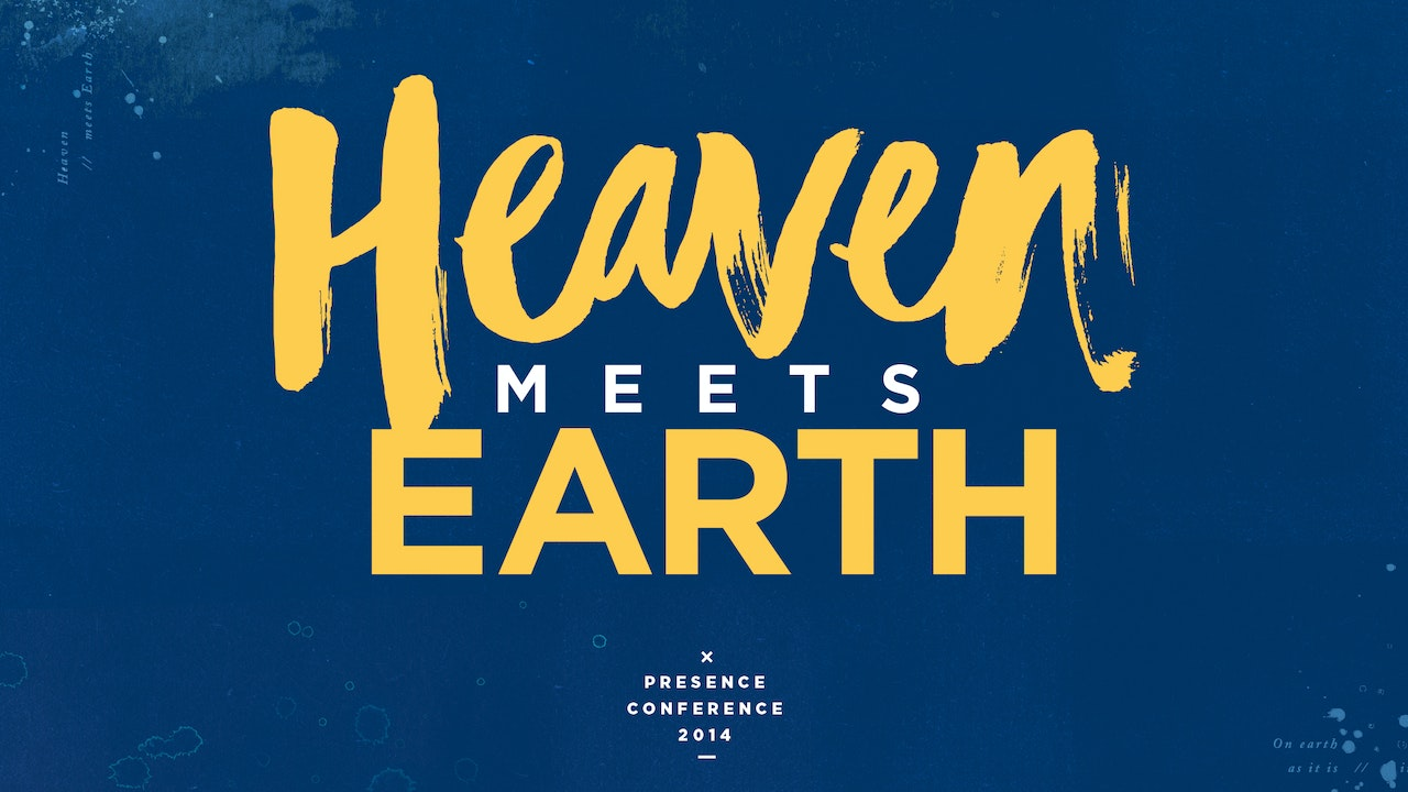 Presence Conference, 2014 - Heaven Meets Earth