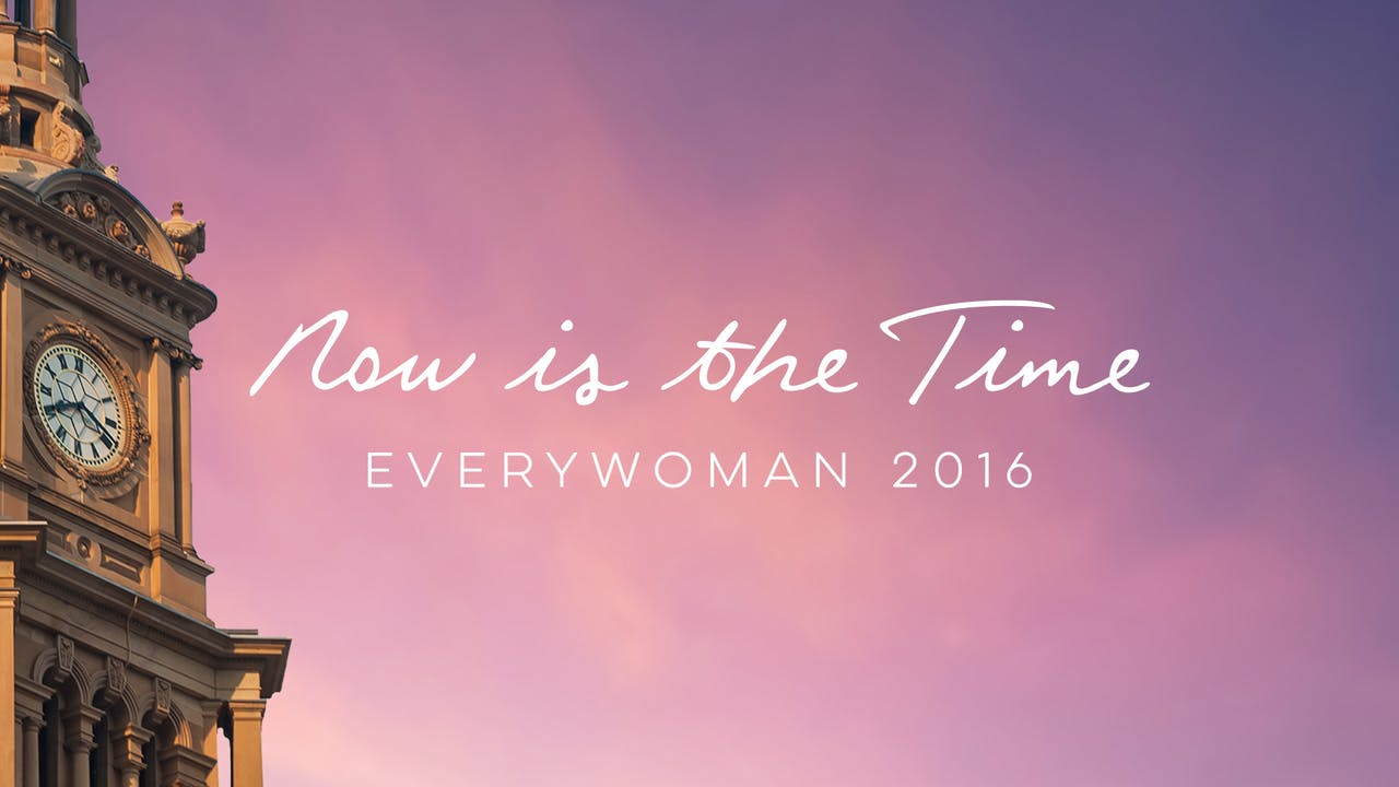 """Everywoman Gathering 2016 """"Now Is The Time"""""""