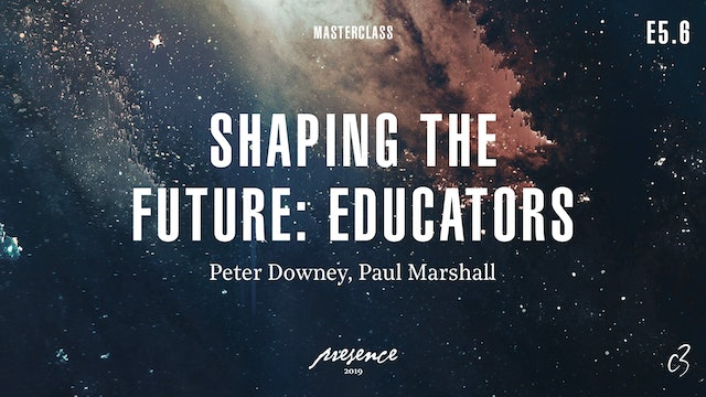 Masterclass 2019 - Day Two - Shaping The Future Educators