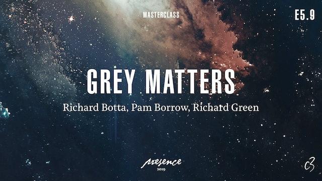 Masterclass 2019 - Day One - Grey Matters