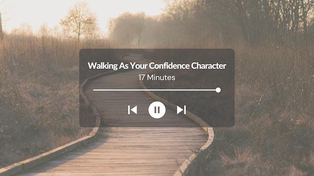 Walking Meditation: Confidence Character