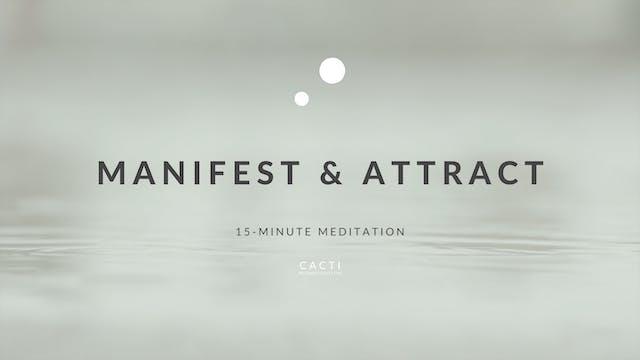 15-Minute Manifest & Attract Meditation