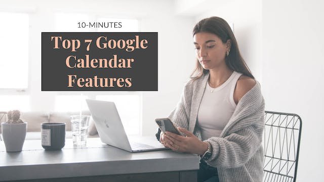 Master Google Calendar in 10 Minutes