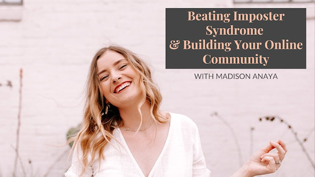 Beating Imposter Syndrome & Growing Your Digital Community with Madison Anaya