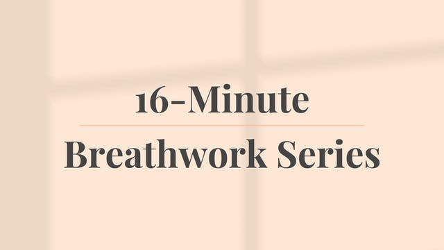 16-Minute Breathwork Series