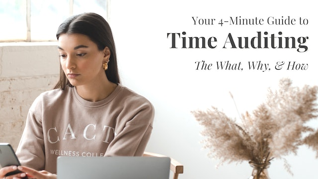 Why & How To Audit Your Time