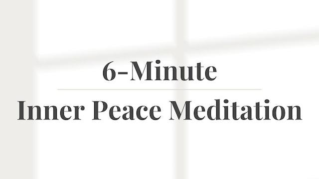 6-Minute Inner Peace Meditation