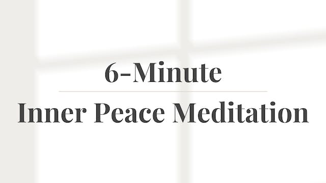 6-Minute Inner Peace Meditation