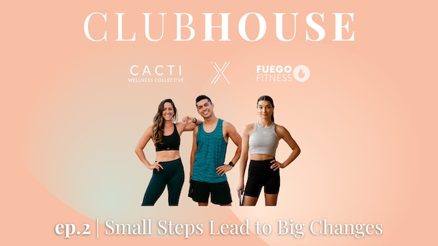 SMALL STEPS FOR BIG CHANGE | Clubhouse 2