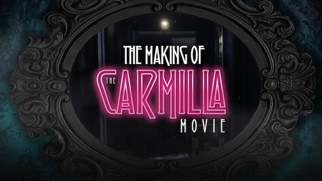 The Making Of Carmilla Movie: The Fea...