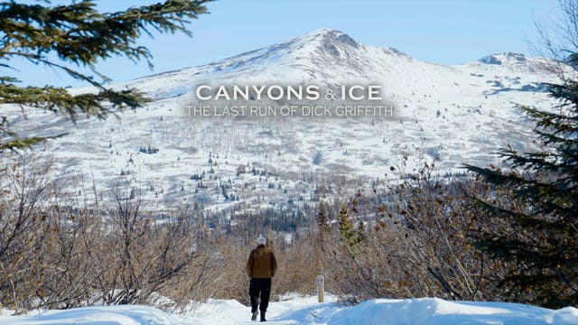 Canyons & Ice: The Last Run of Dick Griffith