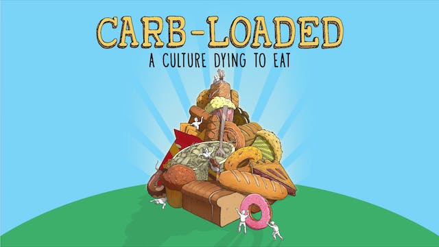 Carb-Loaded: A Culture Dying to Eat - Trailer